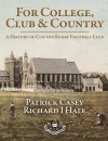 For College, Club and Country - A History of Clifton Rugby Club - Patrick Joseph Casey, Richard Hale