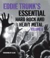 Eddie Trunk's Essential Hard Rock and Heavy Metal Volume II: 2 - Eddie Trunk, Slash