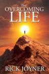 The Overcoming Life - Rick Joyner
