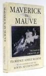Maverick in Mauve: The Diary of a Romantic Age - Florence Adele Sloane, Louis Auchincloss