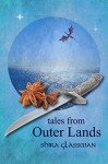 Tales from Outer Lands (The Mangoverse) - Shira Glassman