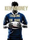 Tackling The Issue - Ken Mooney