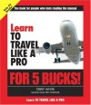 Learn to Travel Like a Pro for 5 Bucks - Terry White