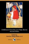 Childhood's Favorites and Fairy Stories (Illustrated Edition) (Dodo Press) - Hamilton Wright Mabie
