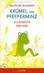 Krümel und Pfefferminz: Allerbeste Freunde - Delphine Bournay, Julia Süßbrich