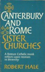 Canterbury and Rome: Sister Churches - Robert Hale