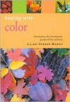 Healing With Color: Harnessing the Therapeutic Power of the Rainbow (Essentials for Health & Harmony) - Lilian Verner-Bonds