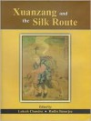 Xuanzang & the Silk Route - Radha Banerjee, Lokesh Chandra