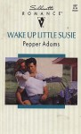 Wake Up, Little Susie (Silhouette Romance, No 897) - Pepper Adams