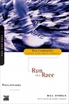 Philippians Run the Race - Bill Hybels, Kevin G. Harney, Sherry Harney