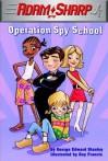 Adam Sharp #4: Operation Spy School - George Edward Stanley, Guy Francis