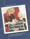 Satisfied Customers Seldom Sue: A Guide to Exceptional Customer Service in Long-Term Care [With CDROM] - Carol Marshall