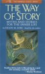 The Way of Story: Myths and Stories for the Inner Life (Parabola Audio Library/Cassettes) (Parabola Audio Library/Cassettes) - Helen M. Luke