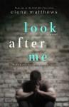 Look After Me - Elena Matthews