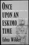 Once Upon an Eskimo Time - Edna Wilder, Dorothy Mayhew