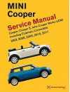 Mini Cooper (R55, R56, R57) Service Manual: 2007, 2008, 2009, 2010, 2011: Cooper, Cooper S, John Cooper Works (Jsw), Including Clubman and Convertible - Bentley Publishers