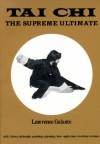 Tai Chi: The Supreme Ultimate - Lawrence Galante, Betsy Selman