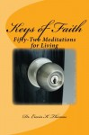 Keys of Faith: Fifty-Two Meditations for Living - Dr. Erwin K. Thomas