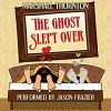 The Ghost Slept Over - Jason Frazier, Marshall Thornton