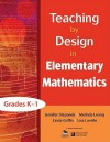Teaching by Design in Elementary Mathematics, Grades K-1 - Jennifer Stepanek, Jeni Stepanek, Linda Griffin, Lisa Lavelle, Jennifer Stepanek
