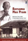 Bersama Mas Pram: Memoar Dua Adik Pramoedya Ananta Toer - Koesalah Soebagyo Toer