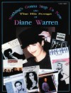 Nothing's Gonna Stop Us Now and the Hit Songs of Diane Warren, Vol 1: Piano/Vocal/Chords - Diane Warren