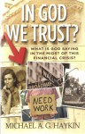 In God We Trust? What is God Saying in the Midst of this Financial Crisis? - Michael A.G. Haykin