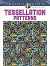 Creative Haven Tessellation Patterns Coloring Book - John Wik, Creative Haven