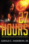 27Hours: What Would You Do If You Faced the End? - Sr., Gerald C. Anderson