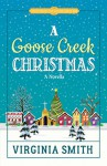 A Goose Creek Christmas (Tales from the Goose Creek B&B Book 4) - Virginia Smith