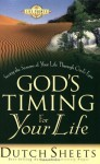 God's Timing for Your Life: Seeing the Seasons of Your Life Through God's Eyes (Life Point) - Dutch Sheets