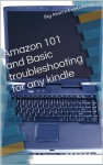 Amazon 101 and Basic troubleshooting for any kindle - Wesley Clifton, Chris Wilson