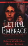 Lethal Embrace - Robert Mladinich, Michael Benson