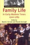 Family Life in Early Modern Times, 1500-1789: The History of the European Family: Volume I - David I. Kertzer, David I. Kertzer