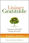 Living in Gratitude - Angeles Arrien