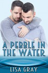 A Pebble in the Water - Lisa Gray