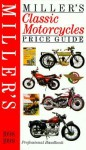 Miller's Classic Motorcycles Price Guide, 1998/9 - Judith H. Miller, Mick Walker