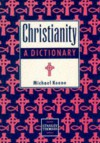 Christianity: A Dictionary - Michael Keene