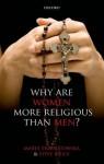 Why are Women more Religious than Men? - Marta Trzebiatowska, Steve Bruce