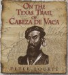 On the Texas Trail of Cabeza de Vaca - Peter Lourie
