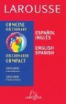 Diccionario español/inglés - inglés/español: Larousse Concise Dictionary - Larousse, Larousse