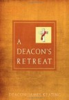 A Deacon's Retreat - James Keating