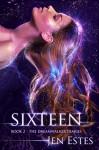 Sixteen - Jen Estes