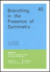 Branching in the Presence of Symmetry (CBMS-NSF Regional Conference Series in Applied Mathematics) (CBMS-NSF Regional Conference Series in Applied Mathematics) - David H. Sattinger