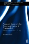 Apophatic Elements in the Theory and Practice of Psychoanalysis: Pseudo-Dionysius and C.G. Jung - David Henderson