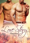 A Love Story: M/M Gay Romance - Peter Styles