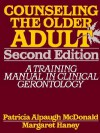 Counseling the Older Adult: A Training Manual in Clinical Gerontology - Patricia Alpaugh McDonald, Margaret Haney