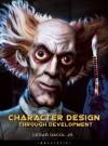 Character Design Through Development - Cesar Dacol, Daniel P. Wade