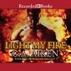 Light My Fire: Dragon Kin, Book 7 - G.A. Aiken, Morgan Hallett