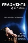 Fragments of the Awesome (Poetry) - John Hulme